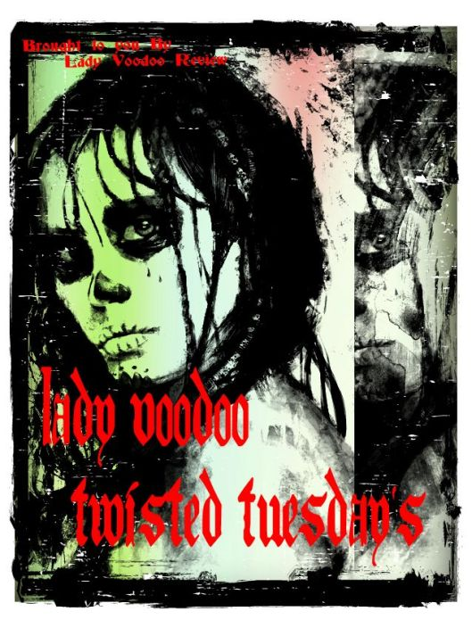 Lady Voodoo Review's  Twisted Tuesday